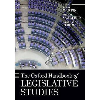 Oxford Handbook of Legislative Studies de Shane Martin