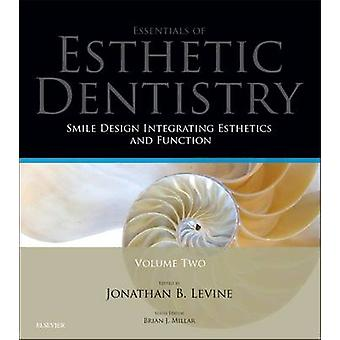 Smile Design Integrating Esthetics and Function by Brian Millar