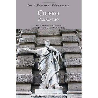 Pro Caelio by Cicero & Edited by Elizabeth Keitel & Edited by Jane Webb Crawford