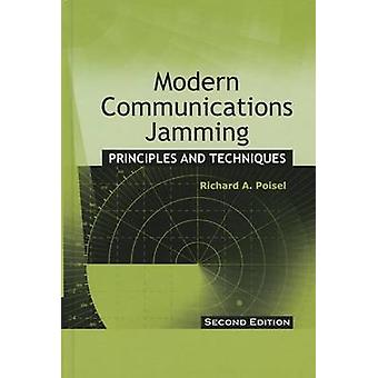 Modern Communications Jamming Principles and Techniques Second Edition by Poisel & Richard A.