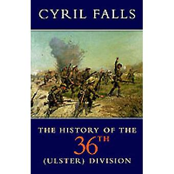 History of the 36th Ulster Division by Falls & Cyril