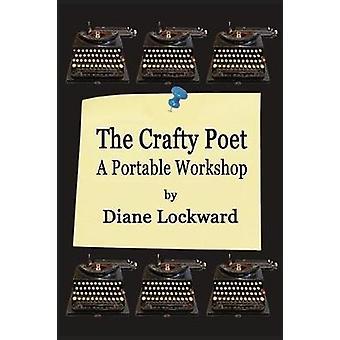 The Crafty Poet A Portable Workshop by Lockward & Diane