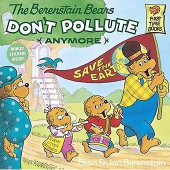 The Berenstain Bears Don't Pollute (Anymore) by Stan And Jan Berensta