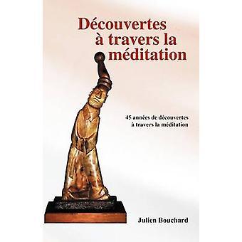 Decouvertes en Travers la meditasjon av Bouchard & Julien