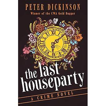 The Last Houseparty by Dickinson & Peter
