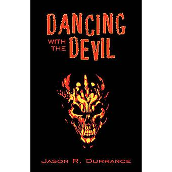 Dancing with the Devil by Durrance & Jason R.