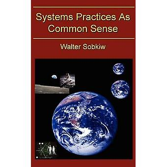 Systems Practices as Common Sense by Sobiw & Walter
