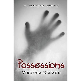 Possessions A Paranormal Thriller by Renaud & Virginia