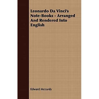 Leonardo Da Vincis NoteBooks  Arranged and Rendered Into English by McCurdy & Edward