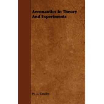 Aeronautics in Theory and Experiments by Cowley & W. L.