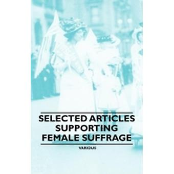 Selected Articles Supporting Female Suffrage by Various