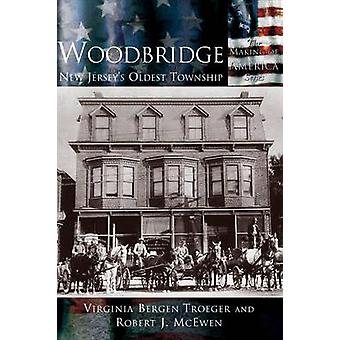 Woodbridge New Jerseys Oldest Township by Troeger & Virginia B.