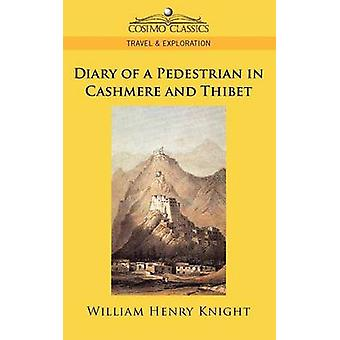 Diary of a Pedestrian in Cashmere and Thibet by Knight & William Henry