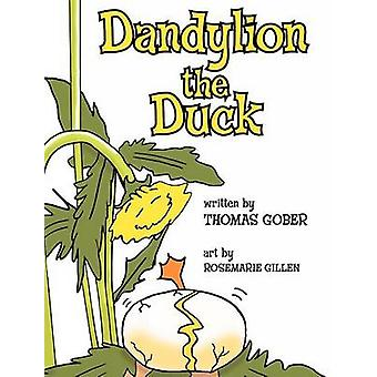 Dandylion the Duck by Gober & Thomas