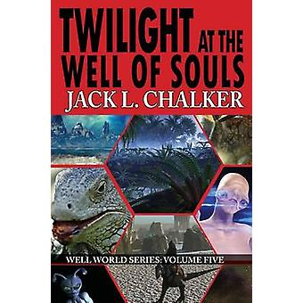 Twilight at the Well of Souls Well World Saga Volume 5 by Chalker & Jack L.