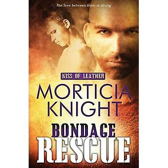 Kiss of Leather Bondage Rescue by Knight & Morticia