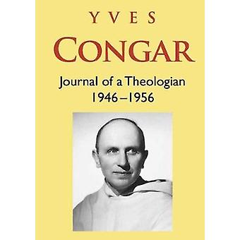 Journal of a Theologian 19461956 by Congar & Yves