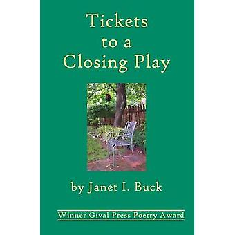 Tickets to a Closing Play by Buck & Janet I.