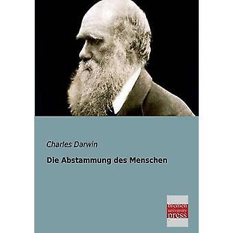 Die Abstammung Des Menschen by Darwin & Charles