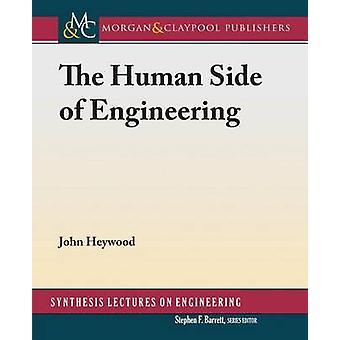 The Human Side of Engineering by Heywood & John