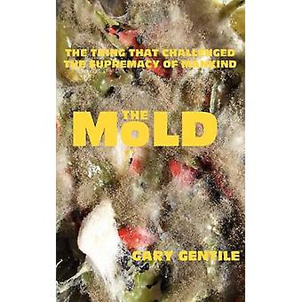 The Mold by Gentile & Gary
