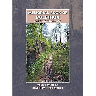 Memorial Book of Bolekhov Bolechw Ukraine  Translation of Sefer haZikaron leKedoshei Bolechow by Eshel & y.