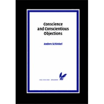 Conscience and Conscientious Objections by Schinkel & Anders