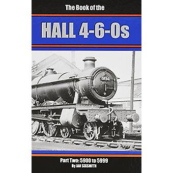 The Books of the Halls 4-6-0s - Part 2 - 5900-5999 by Ian Sixsmith - 97
