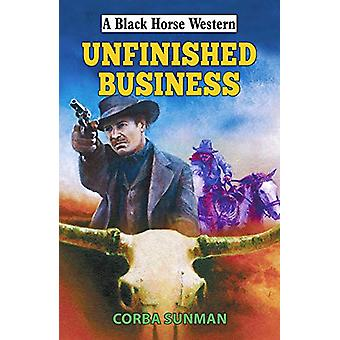 Unfinished Business by Corba Sunman - 9780719829734 Book
