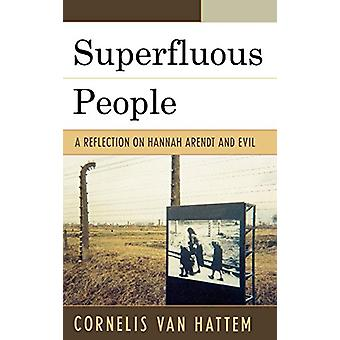 Superfluous People - A Reflection on Hannah Arendt and Evil by Corneli