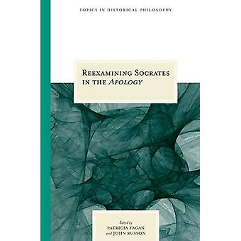 """Reexamining Socrates in the """"""""Apology by Patricia Fagan - 9"""