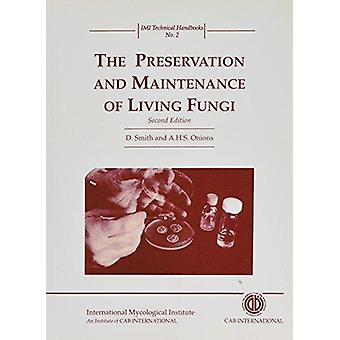 Behoud en onderhoud van levende schimmels door D. Smith - 9780851989