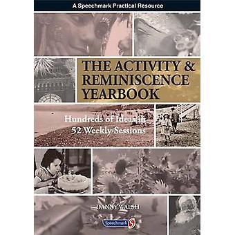 Activity & Reminiscence Handbook - Hundreds of Ideas in 52 Weekly Sess