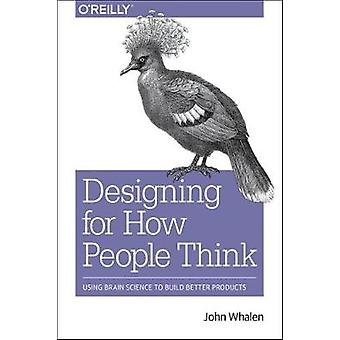 Design for How People Think by John Whalen - 9781491985458 Book