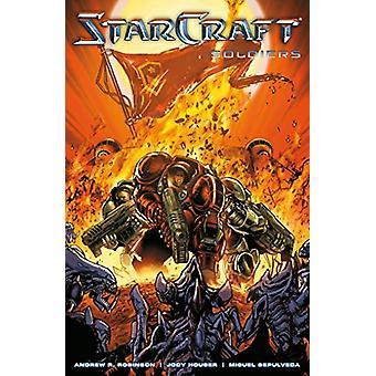 Starcraft - Soldiers (starcraft Volume 2) by Andrew Robinson - 9781506