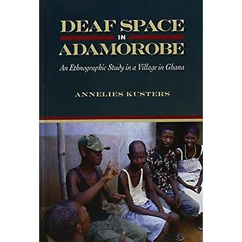 Deaf Space in Adamorobe - An Ethnographic Study of a Village in Ghana