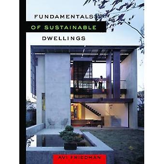 Fundamentals of Sustainable Dwellings (3e) door Avi Friedman - 9781597