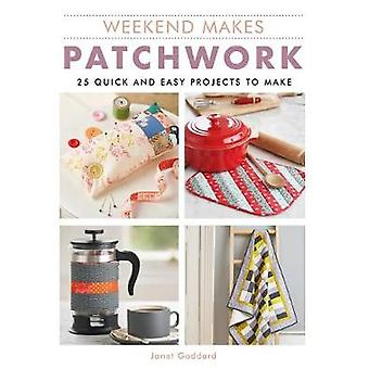 Weekend Makes - Patchwork - 25 Quick and Easy Projects to Make by Janet