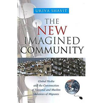 New Imagined Community - Global Media and the Construction of National