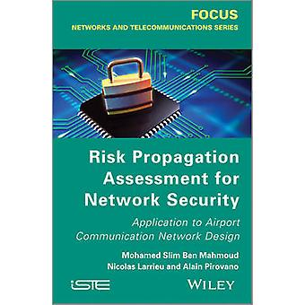 Risk Propagation Assessment for Network Security - Application to Airp