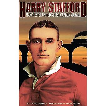Harry Stafford - Manchester United's First Captain Marvel by Ean Gardi