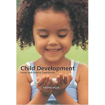 Child Development - Issues and Country Experiences by Anusri Mallik -