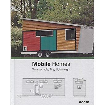 Mobile Homes - Transportable - Tiny - Lightweight by Patricia Martinez