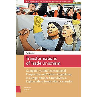 Transformations of Trade Unionism - Comparative and Transnational Pers
