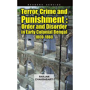 Terror Crime & Punishment - Order and Disorder in Early Colonial Benga