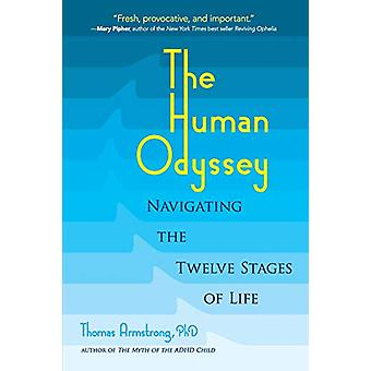 The Human Odyssey - Navigating the Twelve Stages of Life by Thomas Arm