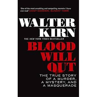 Blood Will out by Walter Kirn - 9781472115898 Book