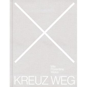 KREUZ WEG by By artist Mia Florentine Weiss & Edited by Paul Spies & Edited by Stadtmuseum Berlin