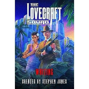 The Lovecraft Squad - Waiting by Stephen Jones - 9781681775258 Book
