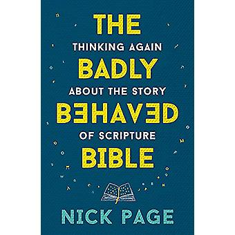 The Badly Behaved Bible - Thinking again about the story of Scripture